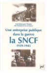 La SNCF en Alsace et Moselle de 1939 à 1945 : le rôle des transports ferroviaires